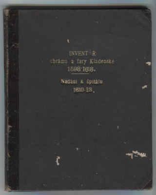 Napsal pan Edvard Lorber. - Inventář chrámu a fary kladenské roku 1598 - 1618 ( historie a zajímavosti ), sepsané v roce 1909.