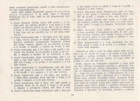 V publikaci Hřebeč 700 let výročí založení obce, kterou napsal pan ing. Pavel Komárek s kolektivem (1985) - Jsou uvedeny grunty až z roku 1662 !