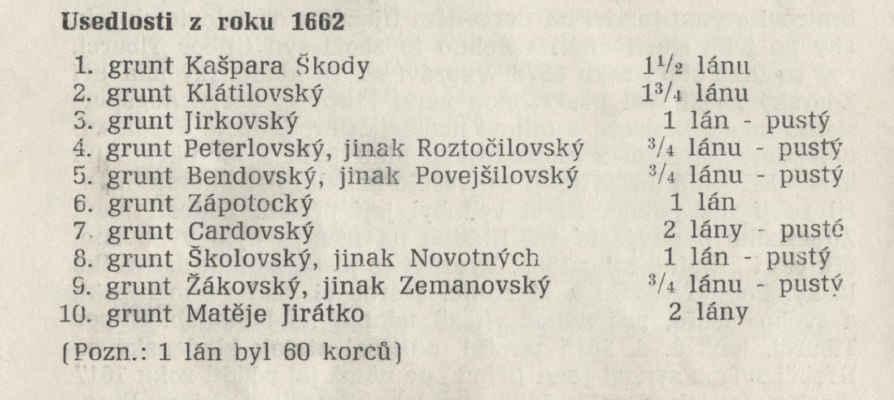 V publikaci Hřebeč v minulosti a dnes (1971), kterou napsal pan Václav Klabík ( dlouholetý kronikář obce ) - Jsou uvedeny grunty až z roku 1662 !